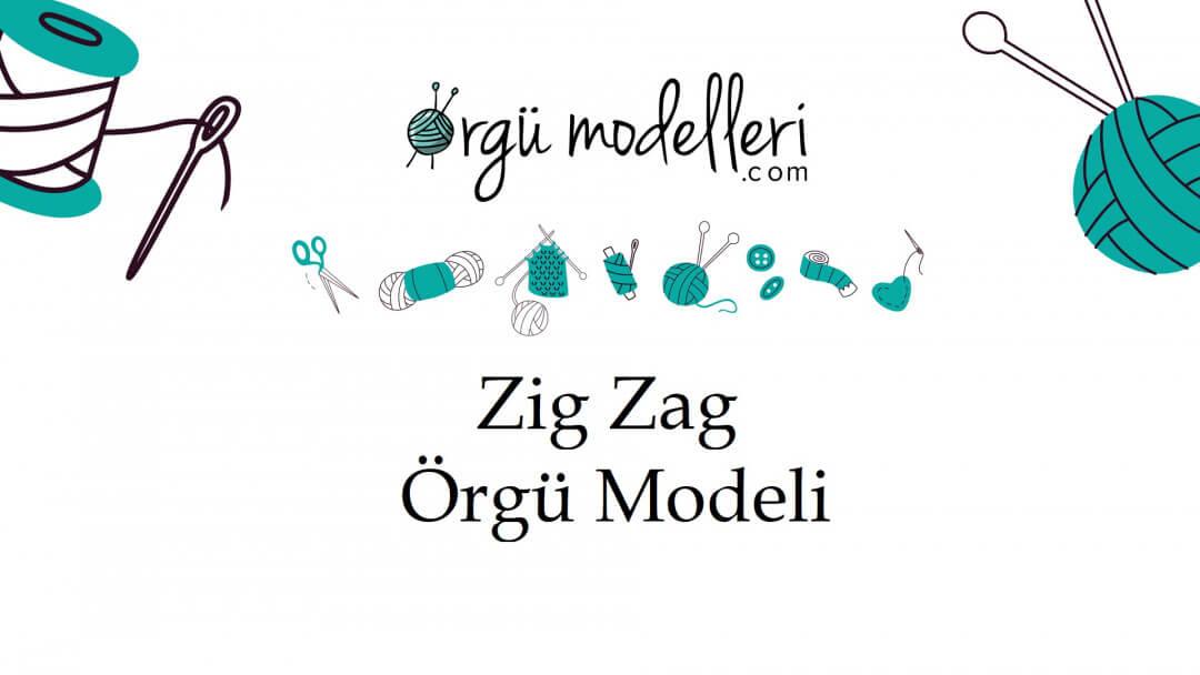 zig-zag-orgu-modelini-ogrenelim