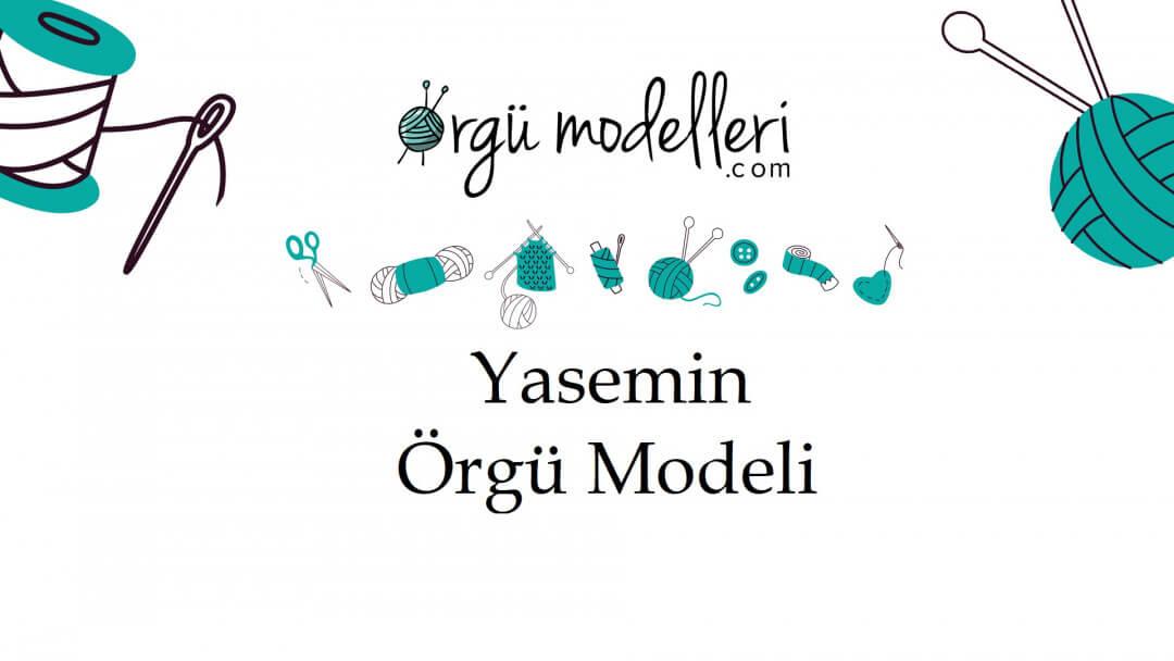 yasemin-orgu-modelini-ogrenelim