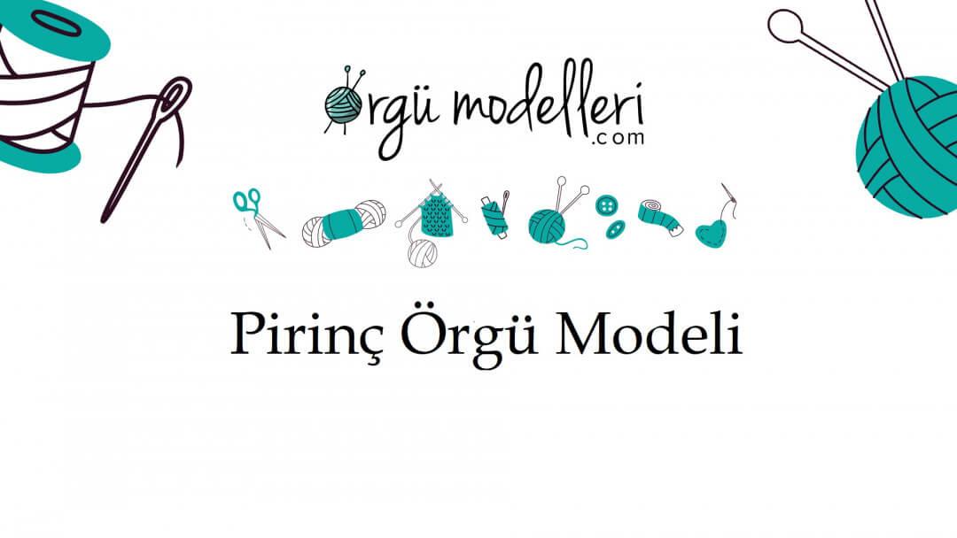 pirinc-orgu-modeli-nasil-yapilir