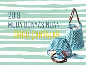 2019-moda-dunyasindan-orgu-cantalar