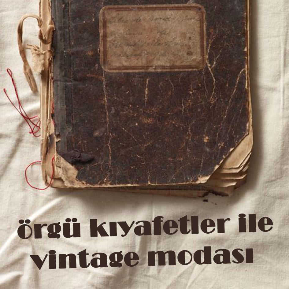 orgu-kiyafetler-ile-vintage-modasi