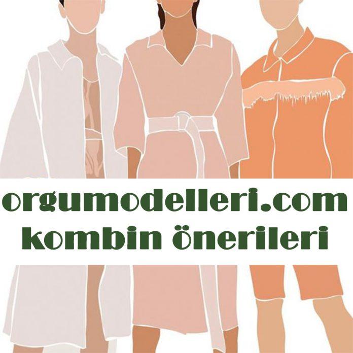 orgu-kombin-onerileri