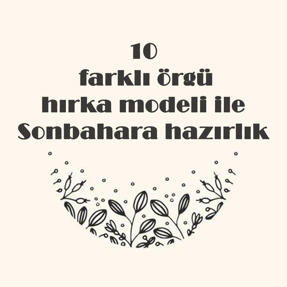 10-farkli-orgu-hirka-modeli-ile-sonbahara-hazirlik