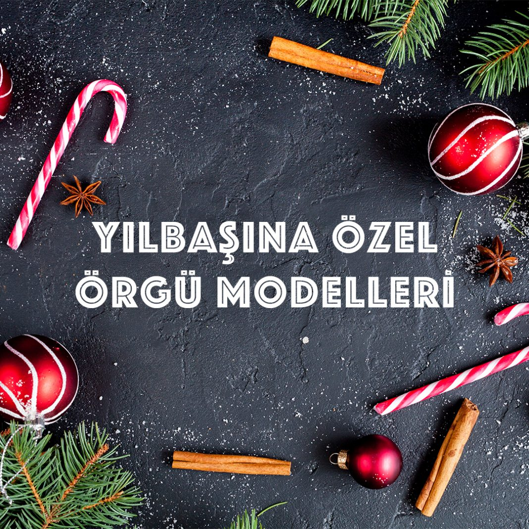 yilbasina-ozel-orgu-modelleri