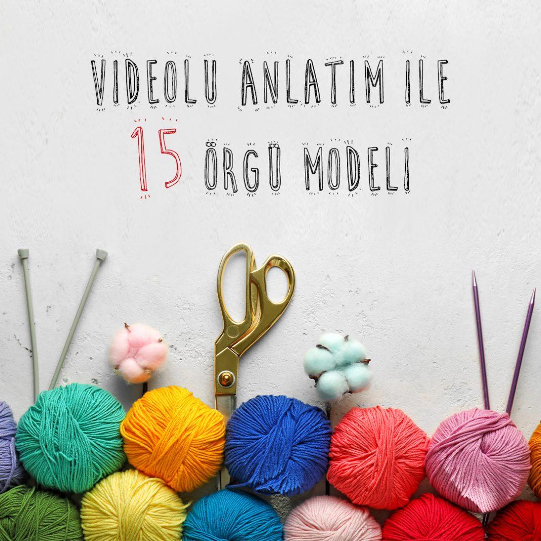 videolu-anlatim-ile-15-orgu-modeli