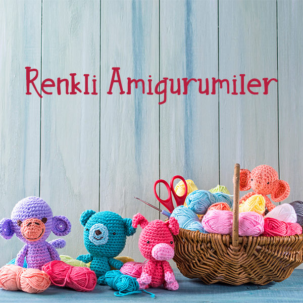 renkli-amigurumi-oyuncaklar